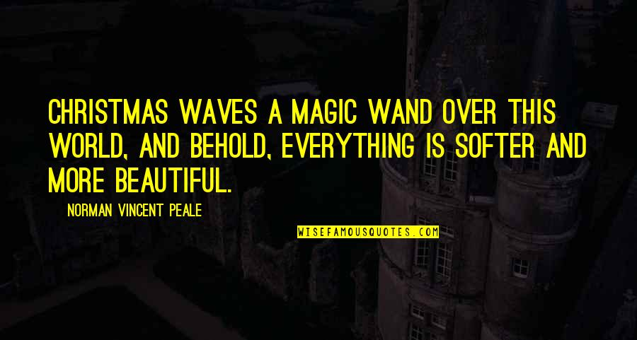 Wand'ring Quotes By Norman Vincent Peale: Christmas waves a magic wand over this world,