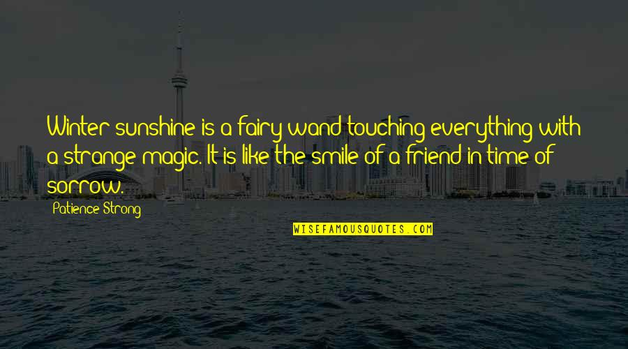 Wand'ring Quotes By Patience Strong: Winter sunshine is a fairy wand touching everything