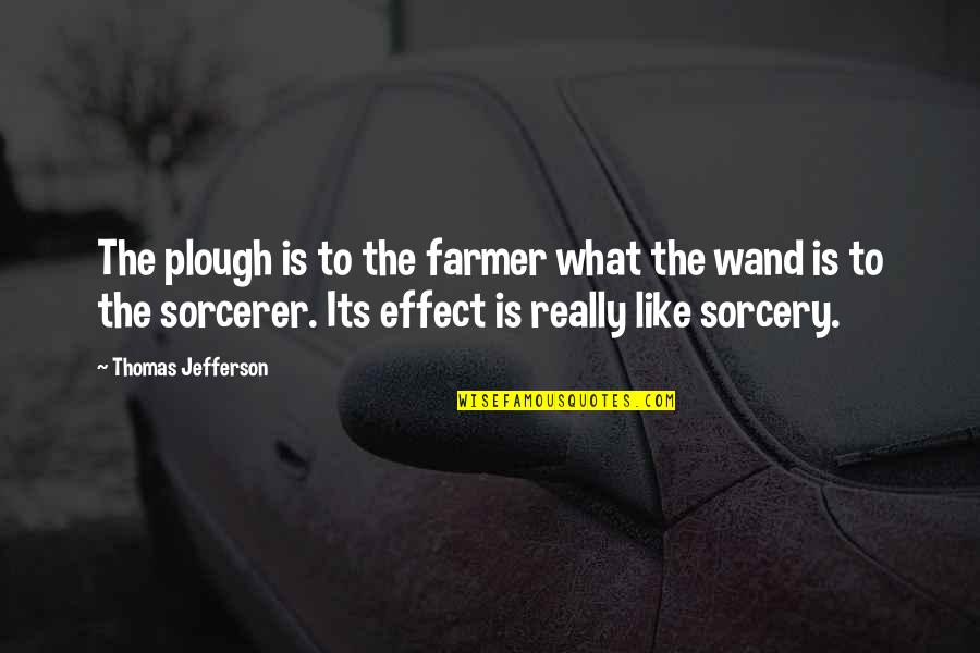 Wand'ring Quotes By Thomas Jefferson: The plough is to the farmer what the