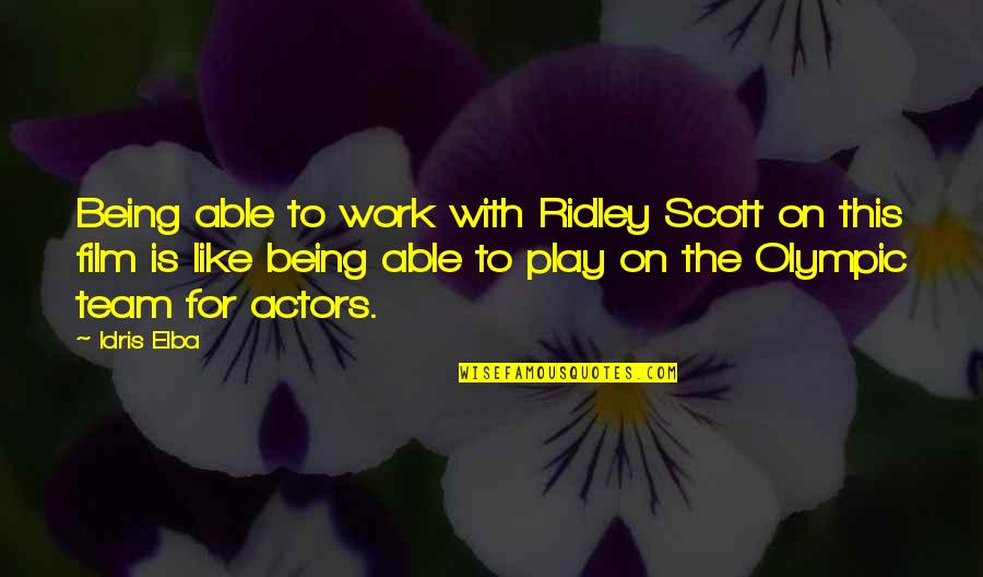 Wanna Be Left Alone Quotes By Idris Elba: Being able to work with Ridley Scott on