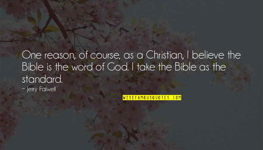 Wanna Be Taken Quotes By Jerry Falwell: One reason, of course, as a Christian, I