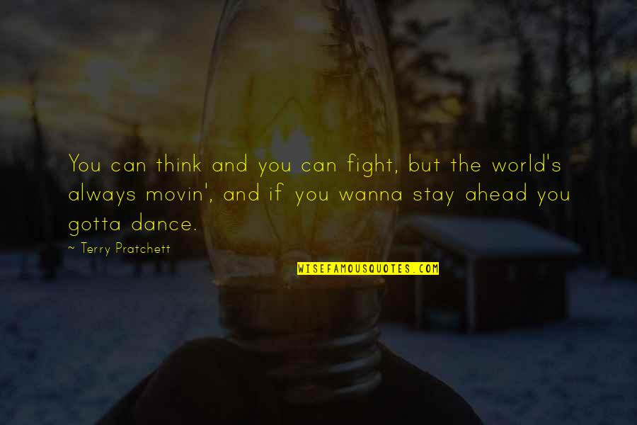 Wanna Fight Quotes By Terry Pratchett: You can think and you can fight, but