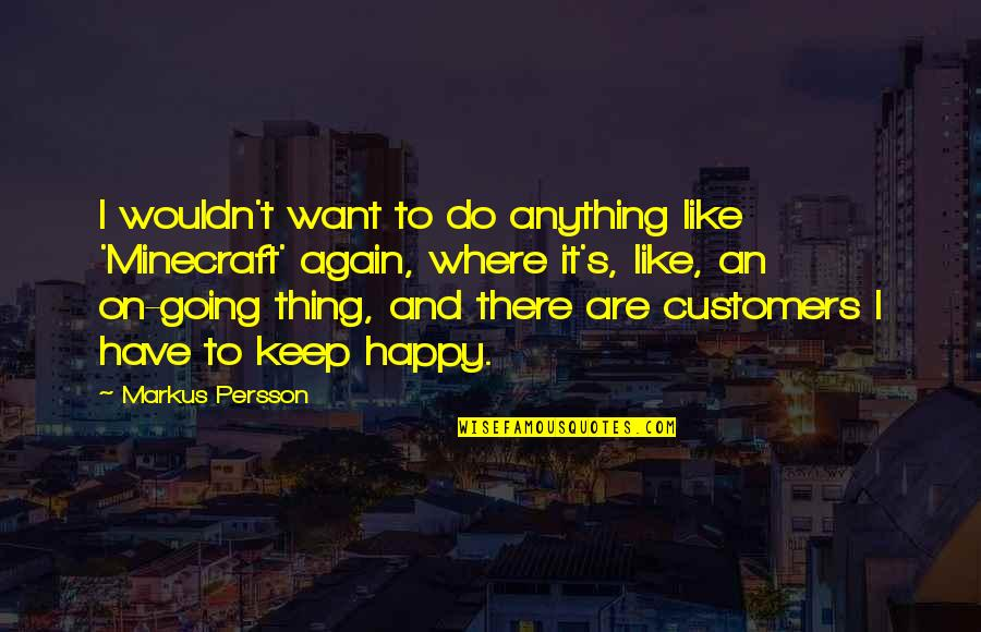Want To Be Happy Again Quotes Top 15 Famous Quotes About Want To Be
