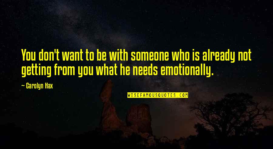 Want To Be With Someone Quotes By Carolyn Hax: You don't want to be with someone who