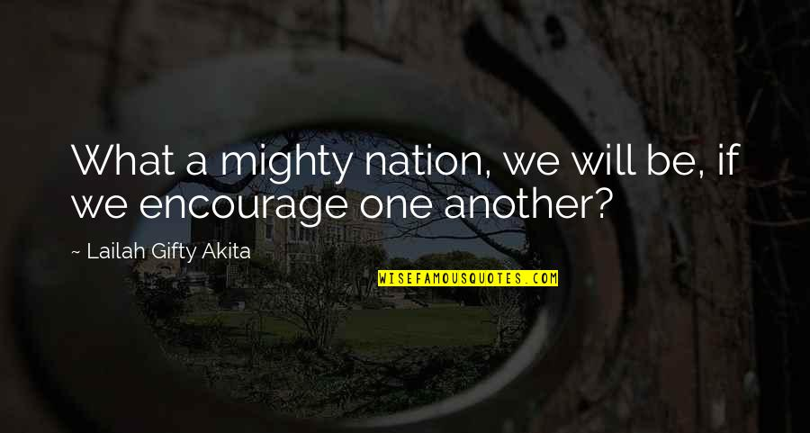 Want To Born Again Quotes By Lailah Gifty Akita: What a mighty nation, we will be, if