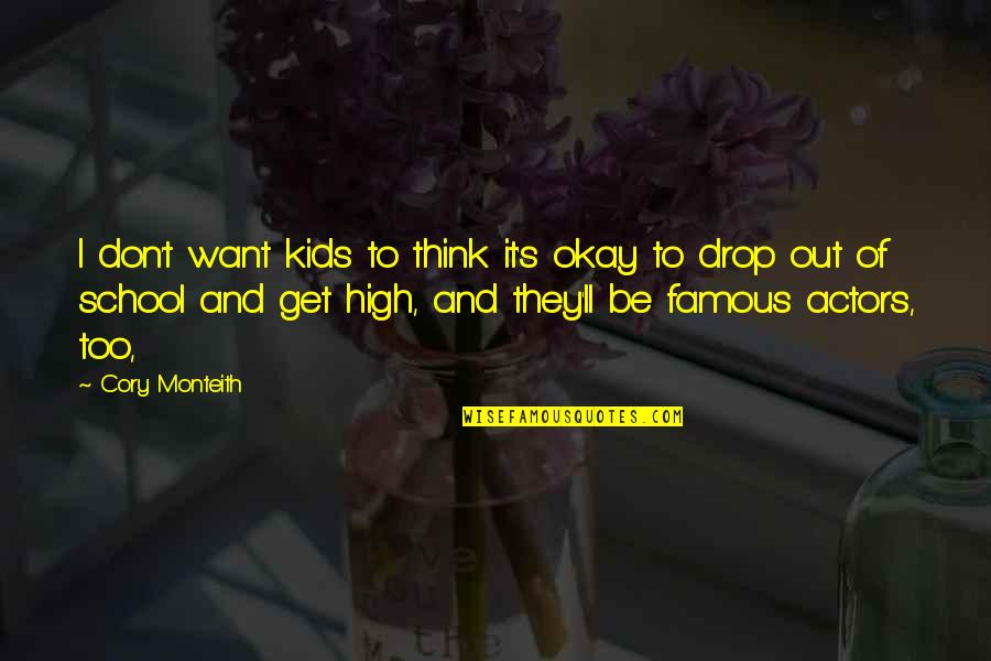Want To Get High Quotes By Cory Monteith: I don't want kids to think it's okay