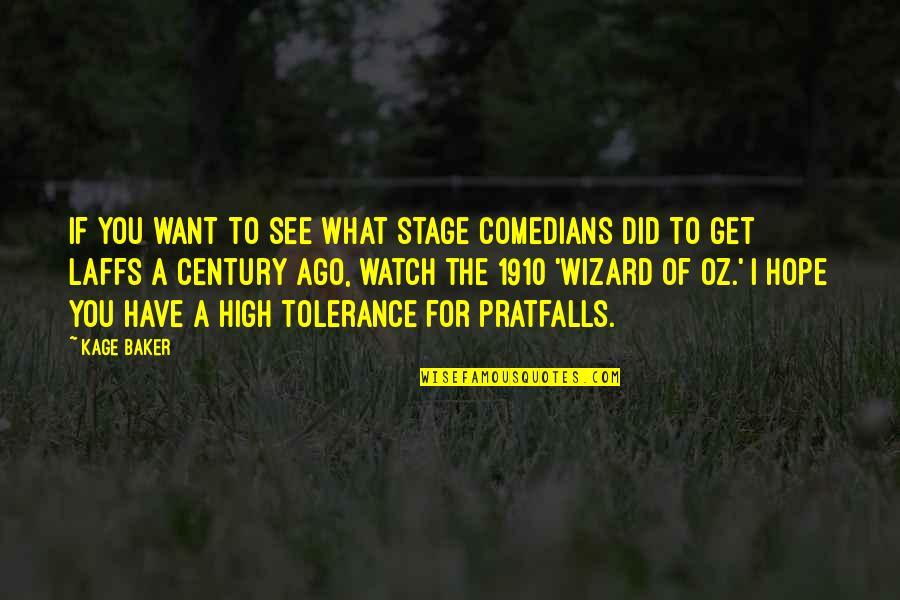Want To Get High Quotes By Kage Baker: If you want to see what stage comedians