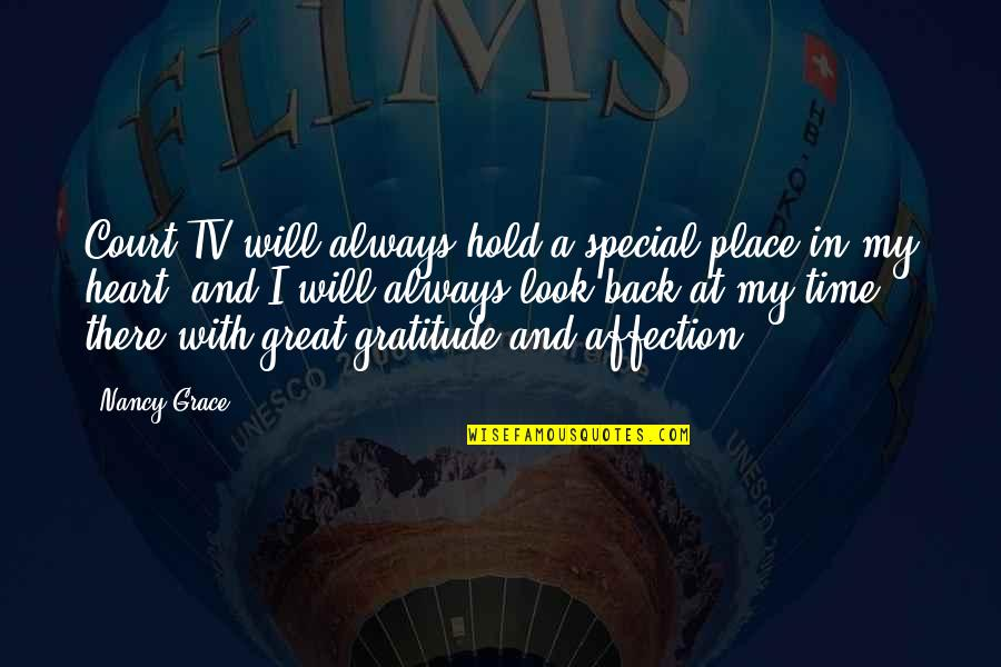 Want To Go Back In Time Quotes By Nancy Grace: Court TV will always hold a special place