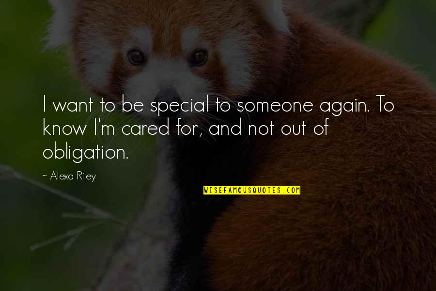 Want To Know Someone Quotes By Alexa Riley: I want to be special to someone again.