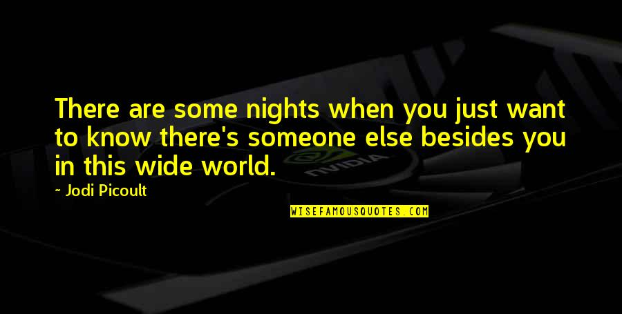 Want To Know Someone Quotes By Jodi Picoult: There are some nights when you just want