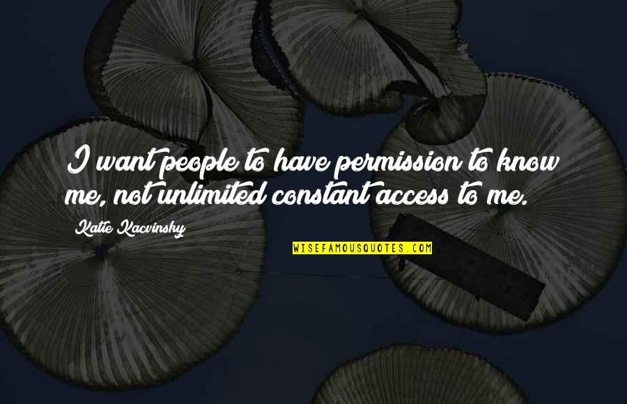 Want To Know Someone Quotes By Katie Kacvinsky: I want people to have permission to know