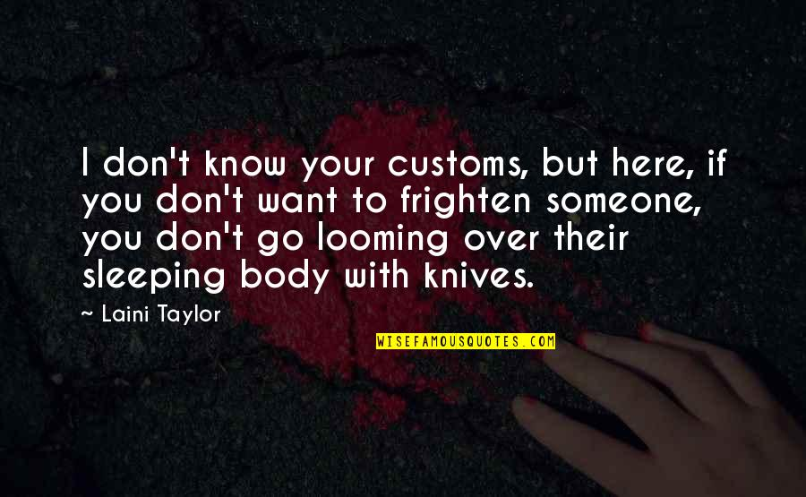 Want To Know Someone Quotes By Laini Taylor: I don't know your customs, but here, if