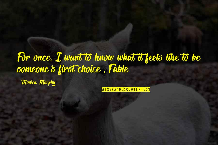 Want To Know Someone Quotes By Monica Murphy: For once, I want to know what it
