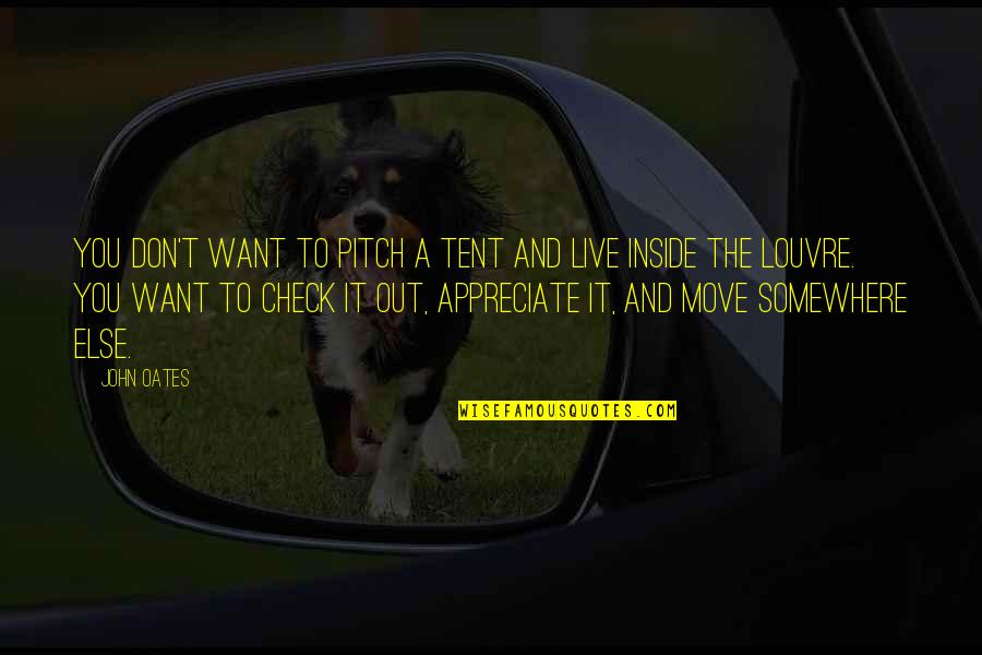 Want To Live With U Quotes By John Oates: You don't want to pitch a tent and