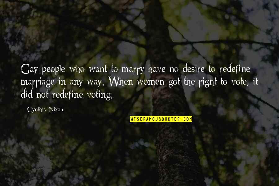 Want To Marry Quotes By Cynthia Nixon: Gay people who want to marry have no