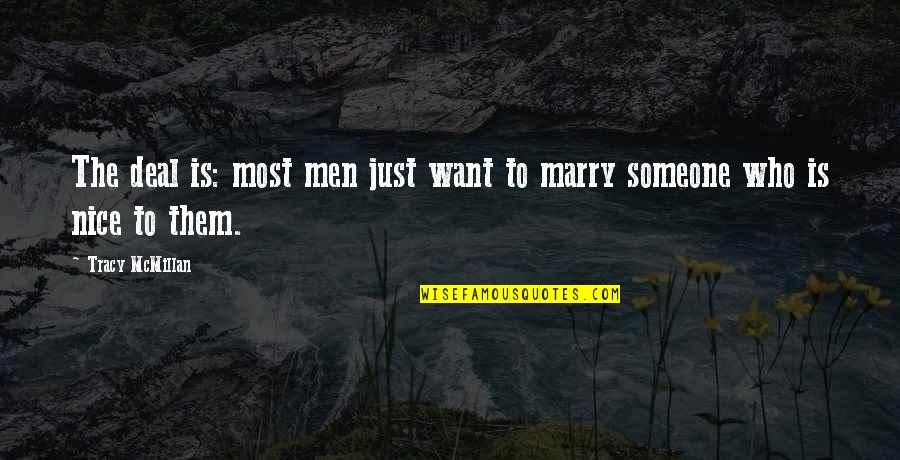 Want To Marry Quotes By Tracy McMillan: The deal is: most men just want to