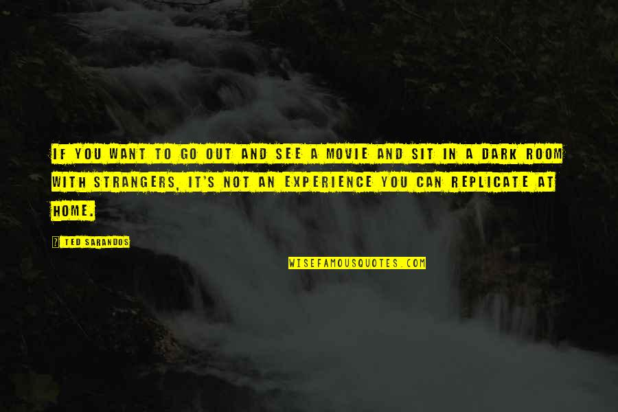 Want To See You Quotes By Ted Sarandos: If you want to go out and see