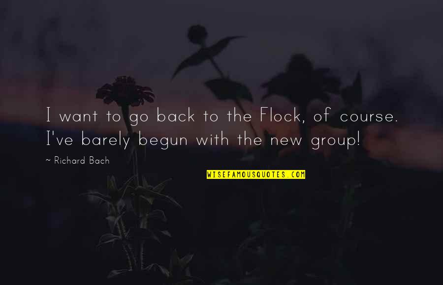 Want U Back Quotes By Richard Bach: I want to go back to the Flock,