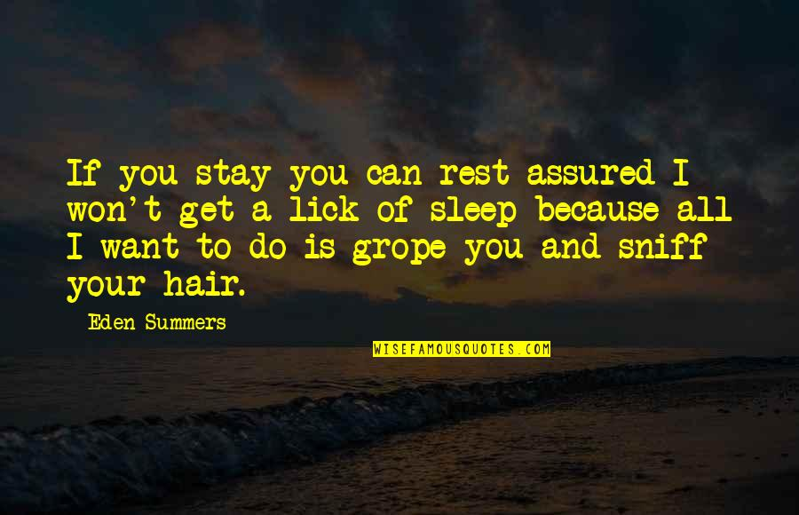 Want You To Stay Quotes By Eden Summers: If you stay you can rest assured I