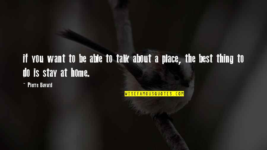 Want You To Stay Quotes By Pierre Bayard: if you want to be able to talk