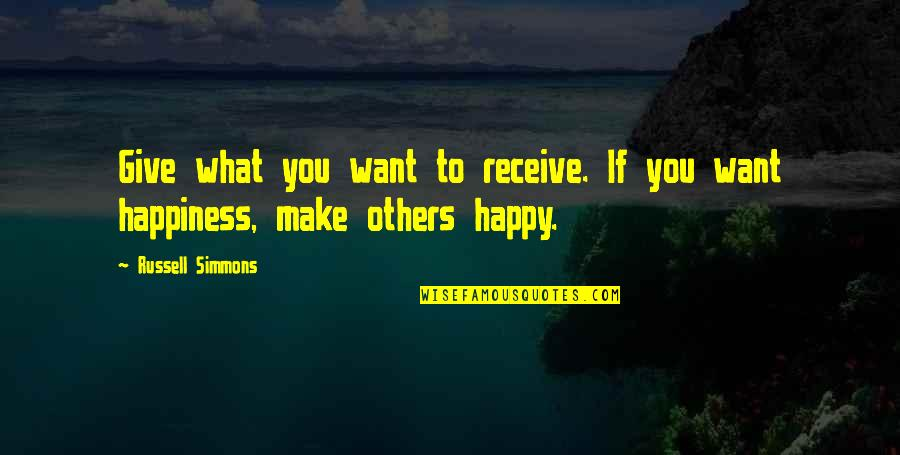 Want You To Stay Quotes By Russell Simmons: Give what you want to receive. If you