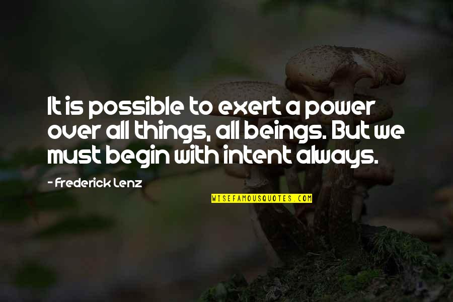 Wanting A Good Man Quotes By Frederick Lenz: It is possible to exert a power over