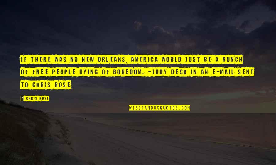 Wanting Answers Quotes By Chris Rose: If there was no New Orleans, America would