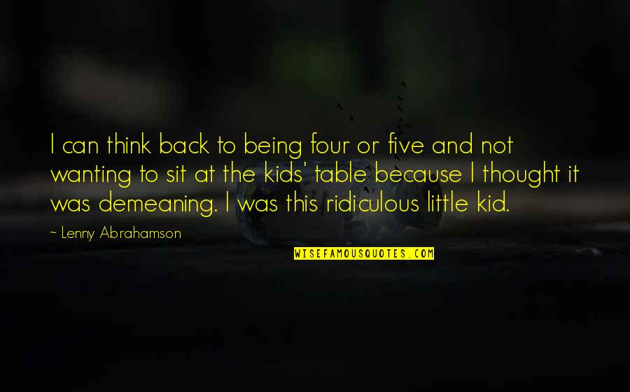 Wanting Back Your Ex Quotes By Lenny Abrahamson: I can think back to being four or