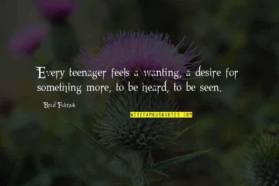 Wanting Something Quotes By Brad Falchuk: Every teenager feels a wanting, a desire for