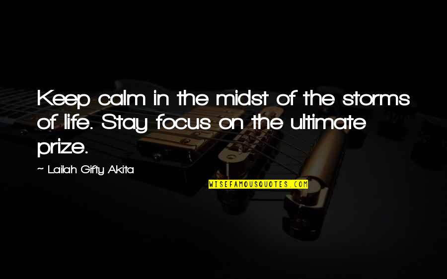 Wanting To Get Back With Someone Quotes By Lailah Gifty Akita: Keep calm in the midst of the storms