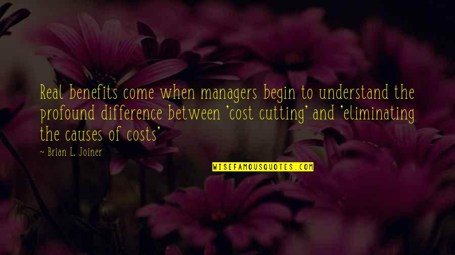 Wanting To Get To Know Someone Quotes By Brian L. Joiner: Real benefits come when managers begin to understand