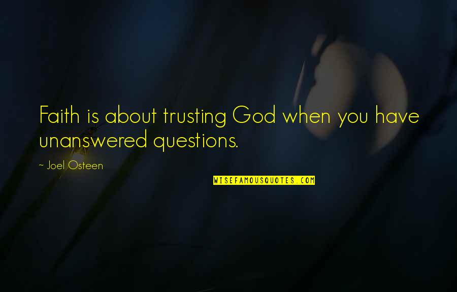 Wanting To Learn Quotes By Joel Osteen: Faith is about trusting God when you have
