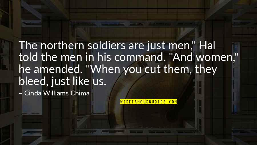 "War And Soldiers Quotes By Cinda Williams Chima: The northern soldiers are just men,"" Hal told"