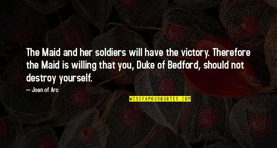 War And Soldiers Quotes By Joan Of Arc: The Maid and her soldiers will have the