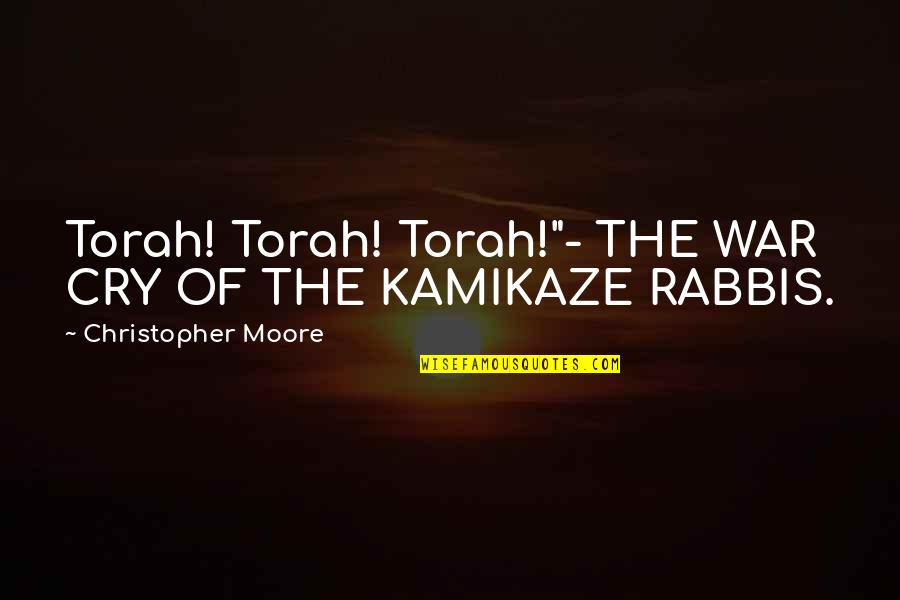"War Cry Quotes By Christopher Moore: Torah! Torah! Torah!""- THE WAR CRY OF THE"