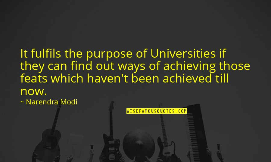 War Monument Quotes By Narendra Modi: It fulfils the purpose of Universities if they