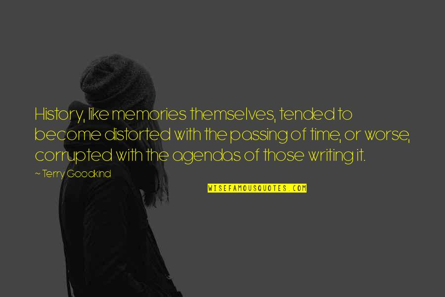 Waray Love Quotes By Terry Goodkind: History, like memories themselves, tended to become distorted