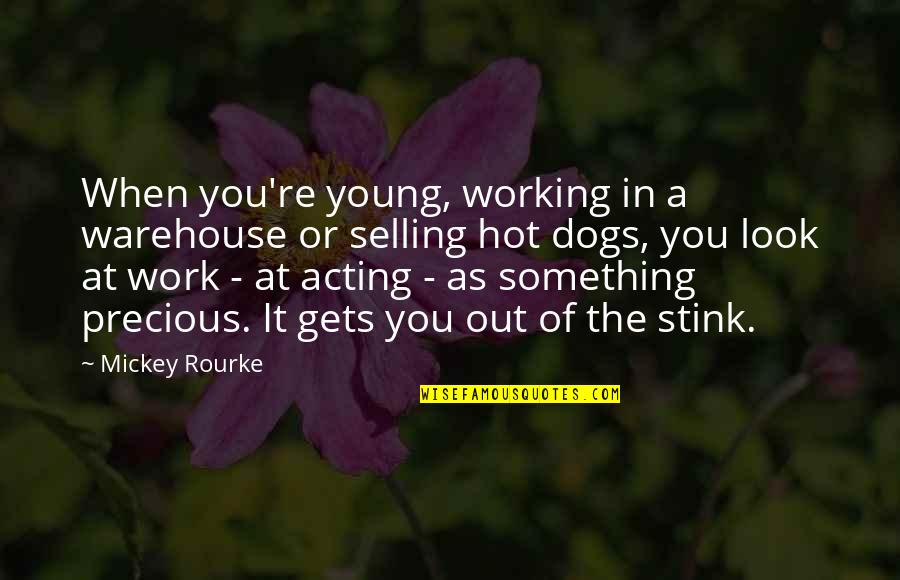 Warehouse Work Quotes By Mickey Rourke: When you're young, working in a warehouse or