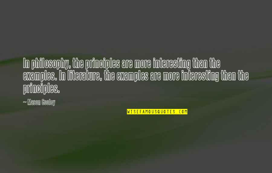 Warlords Battlecry 3 Quotes By Mason Cooley: In philosophy, the principles are more interesting than