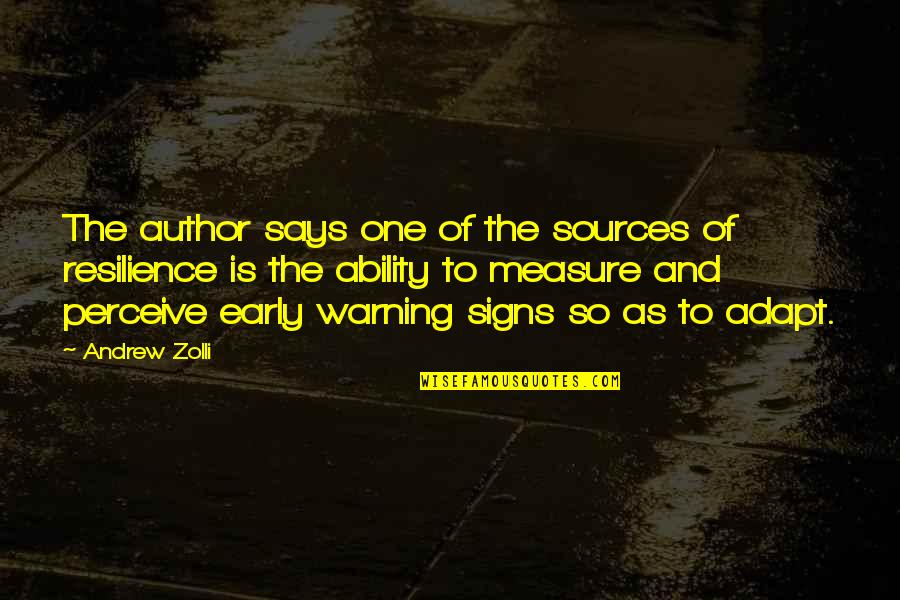 Warning Signs Quotes By Andrew Zolli: The author says one of the sources of