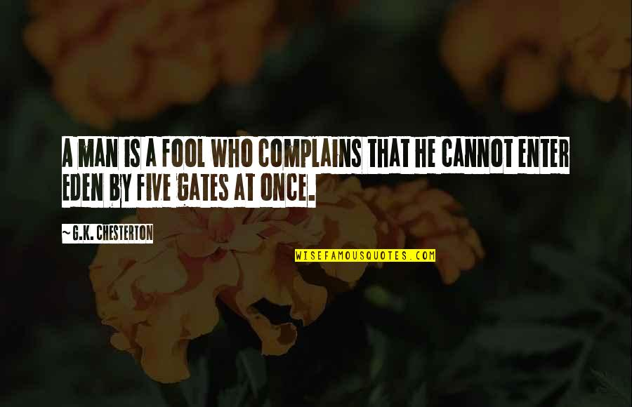Warpings Quotes By G.K. Chesterton: A man is a fool who complains that