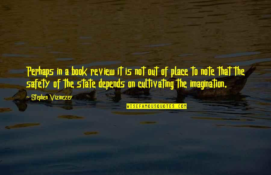 Warpings Quotes By Stephen Vizinczey: Perhaps in a book review it is not