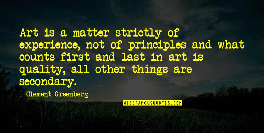 Warrantable Quotes By Clement Greenberg: Art is a matter strictly of experience, not