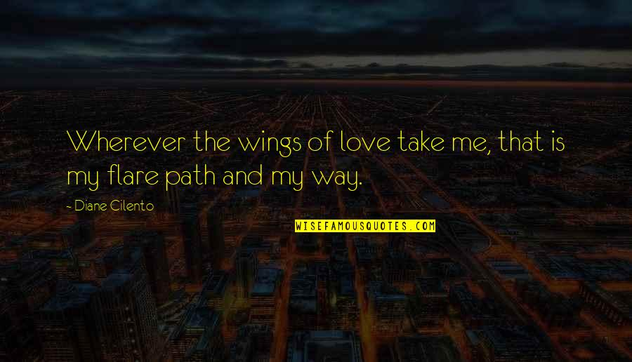 Warrantable Quotes By Diane Cilento: Wherever the wings of love take me, that