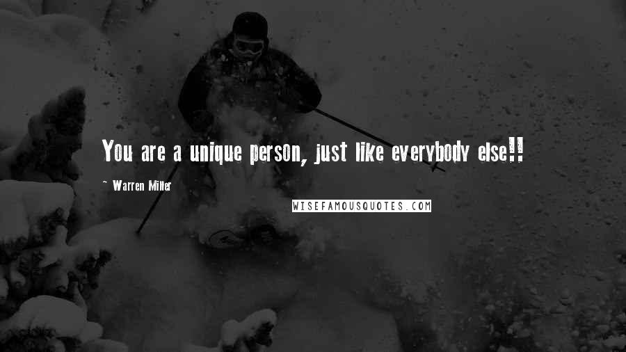 Warren Miller quotes: You are a unique person, just like everybody else!!