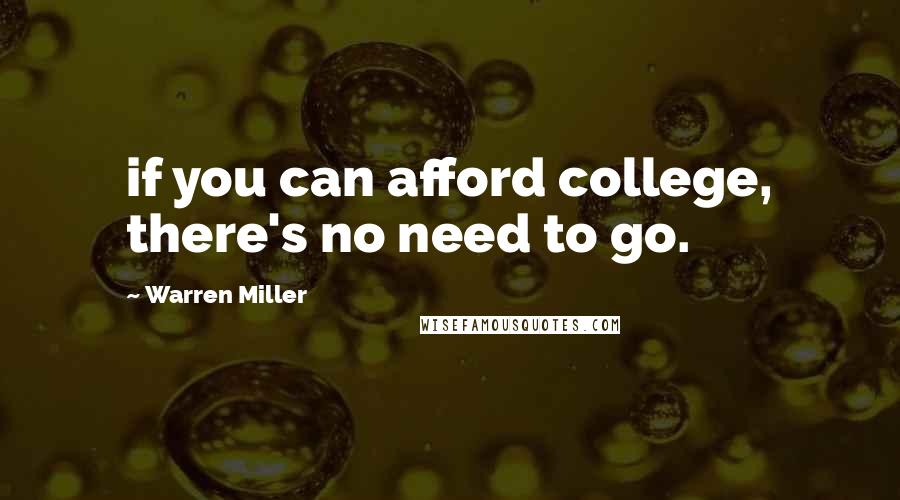 Warren Miller quotes: if you can afford college, there's no need to go.