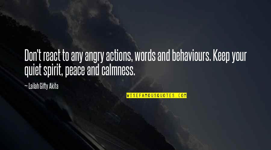 Warrenism Quotes By Lailah Gifty Akita: Don't react to any angry actions, words and
