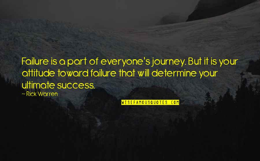 Warren's Quotes By Rick Warren: Failure is a part of everyone's journey. But