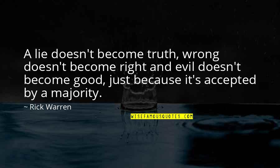Warren's Quotes By Rick Warren: A lie doesn't become truth, wrong doesn't become