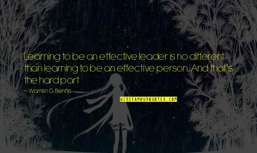 Warren's Quotes By Warren G. Bennis: Learning to be an effective leader is no